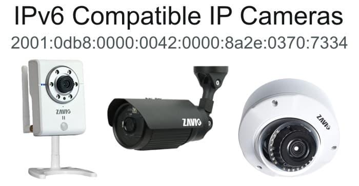 IPv6 Compatible IP Cameras