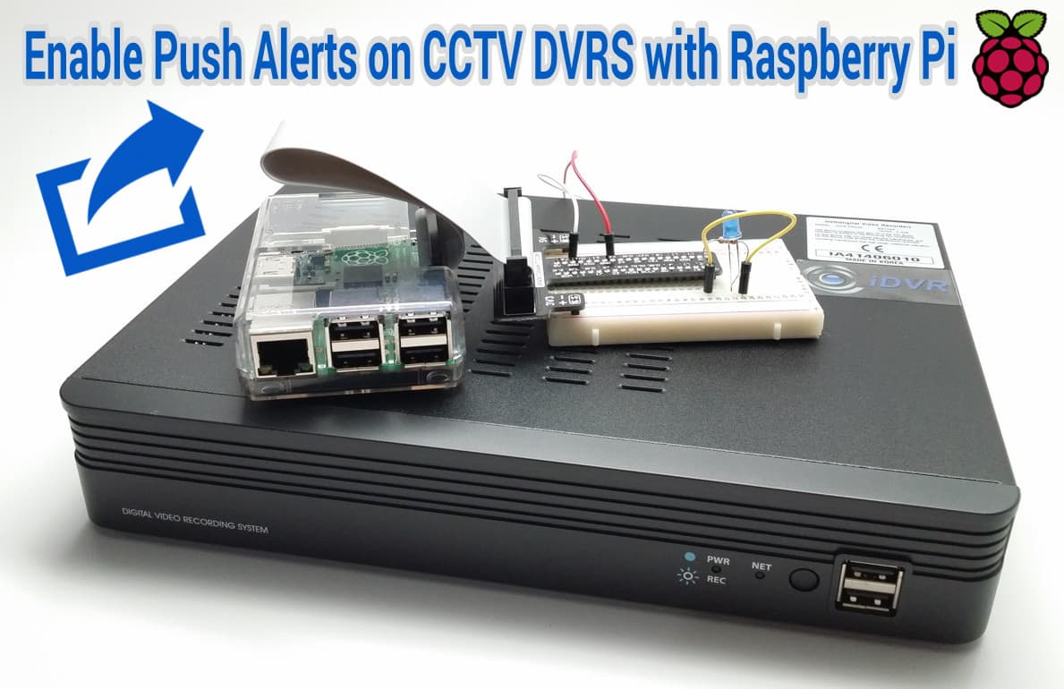 CCTV DVR Push Notifications using Raspberry Pi