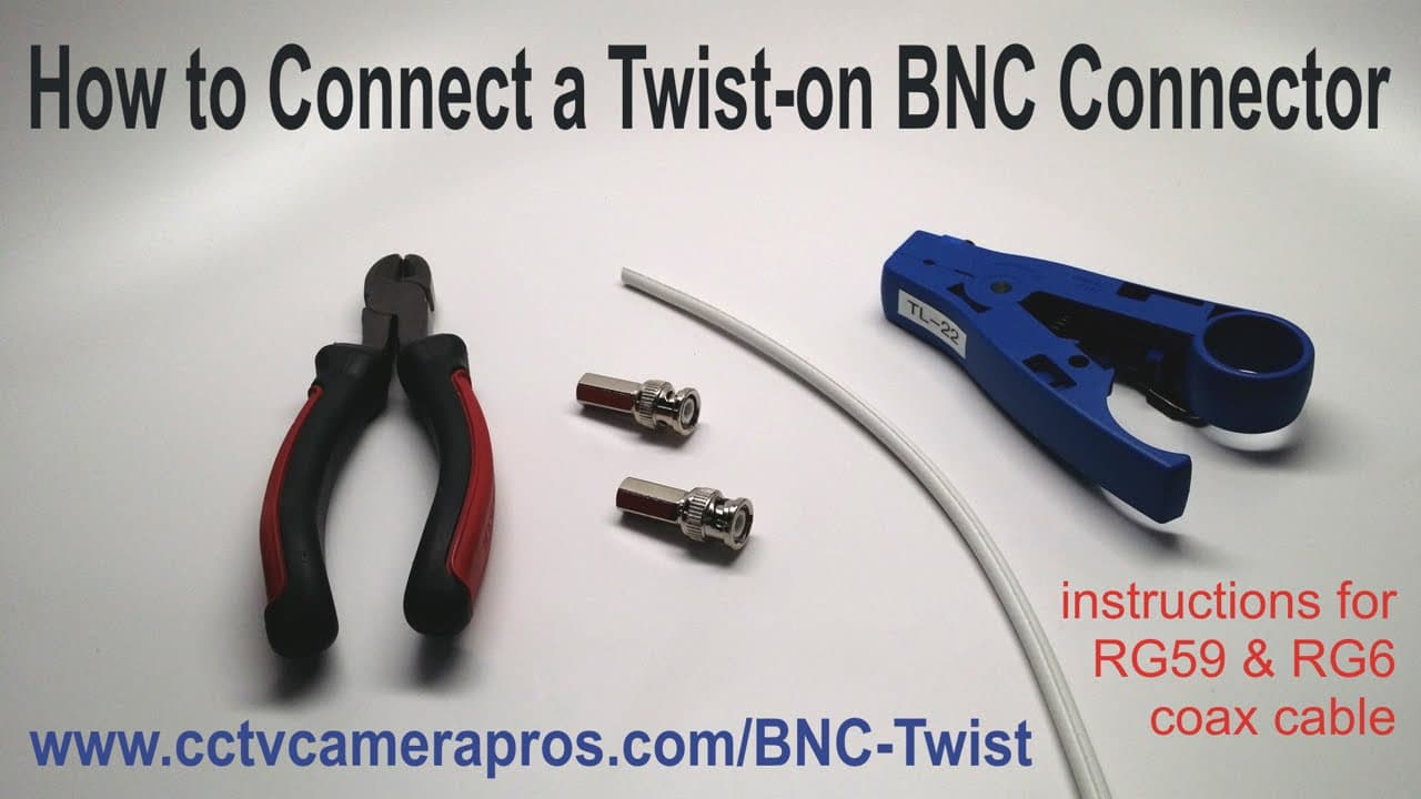 Connect BNC Twist on Connector to RG59