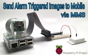Raspberry Pi Send Security System Images to Mobile with SMS/MMS