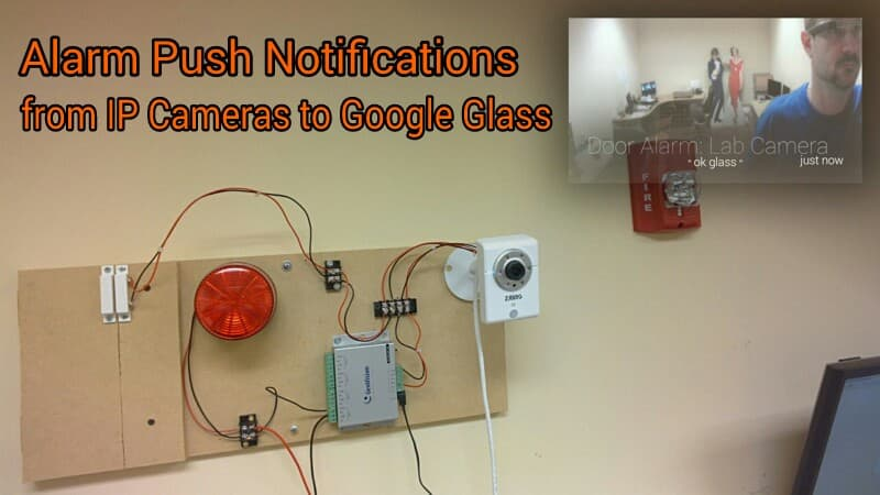 alarm push notification from IP camera to google glass