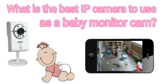 Best IP Camera for Baby Monitor Cam
