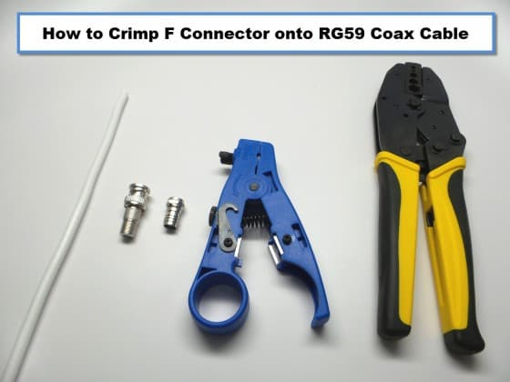 how to attach crimp-on f connectors to RG59 coax cable