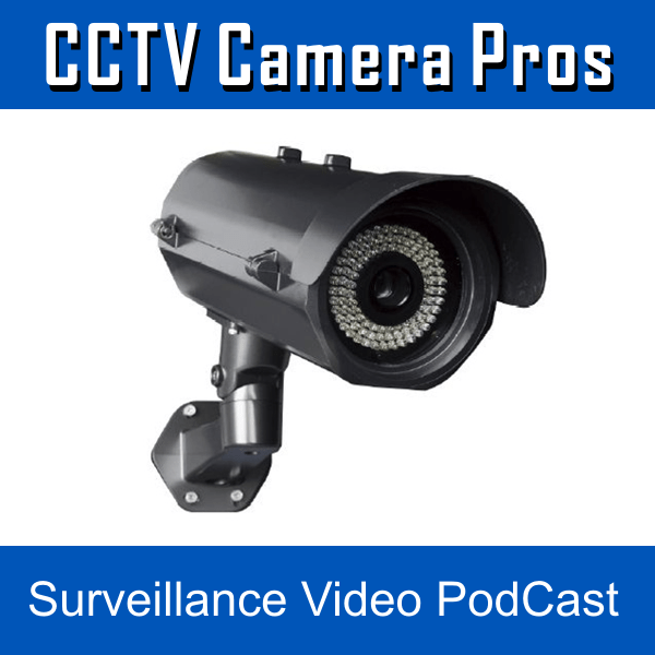 CCTV Camera Pros Launches Surveillance Video PodCast Channel