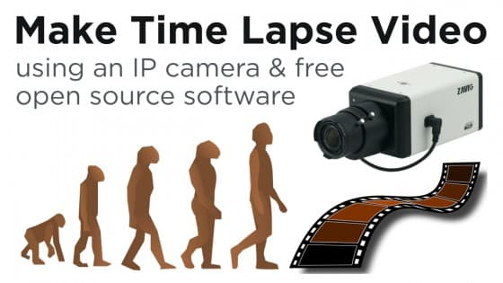 Create a Time Lapse Movie with an IP Security Camera and Free Video Software