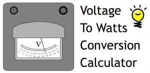 voltage to watts conversion calculator